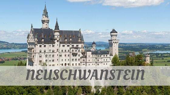 How Do You Pronounce How To Say Neuschwanstein?
