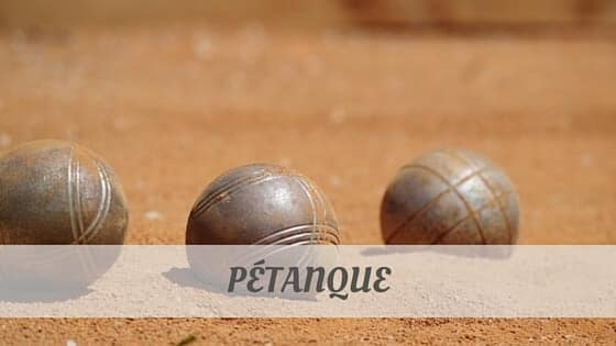 How To Say Pétanque