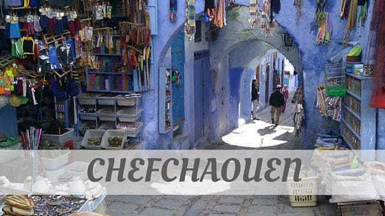 How To Say Chefchaouen?
