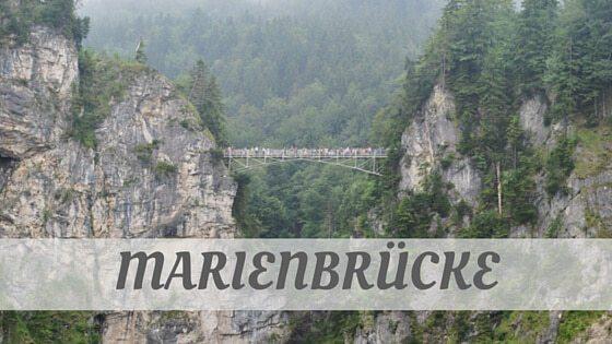 How To Say Marienbrücke