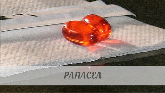 How To Say Panacea