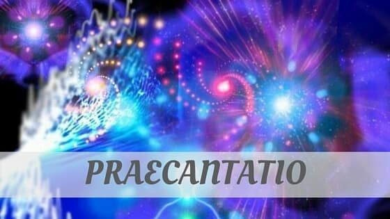 How To Say Praecantatio