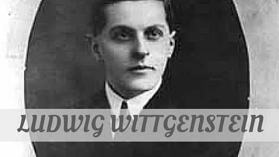 How To Say Ludwig Wittgenstein