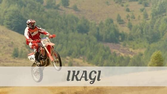 How To Say Ikagi?
