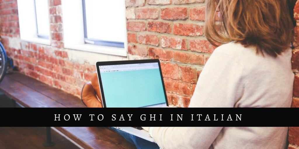 How To Say GHI In Italian