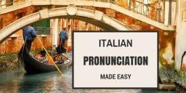 Italian Pronunciation Made Easy