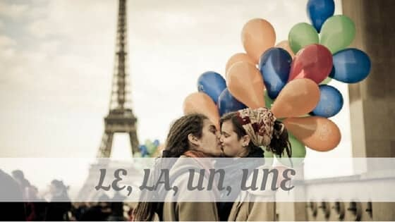 How To Say Le La Un Une