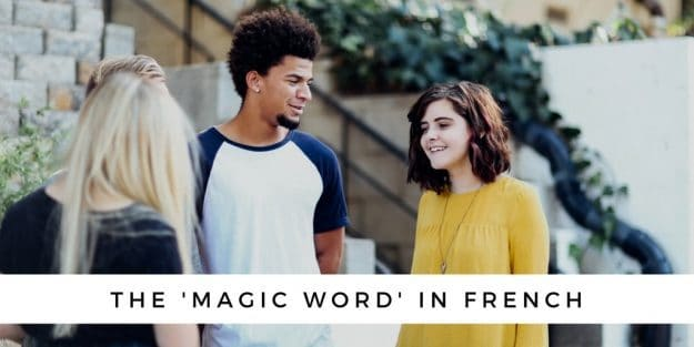 How To Say The Magic Word In French