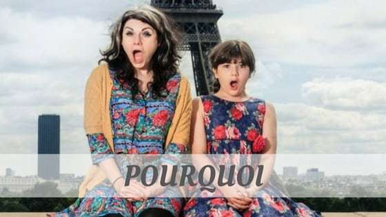 How To Say Pourquoi