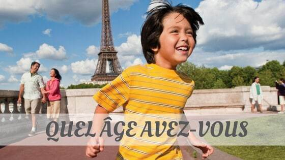 How To Say Quel Age Avez Vous
