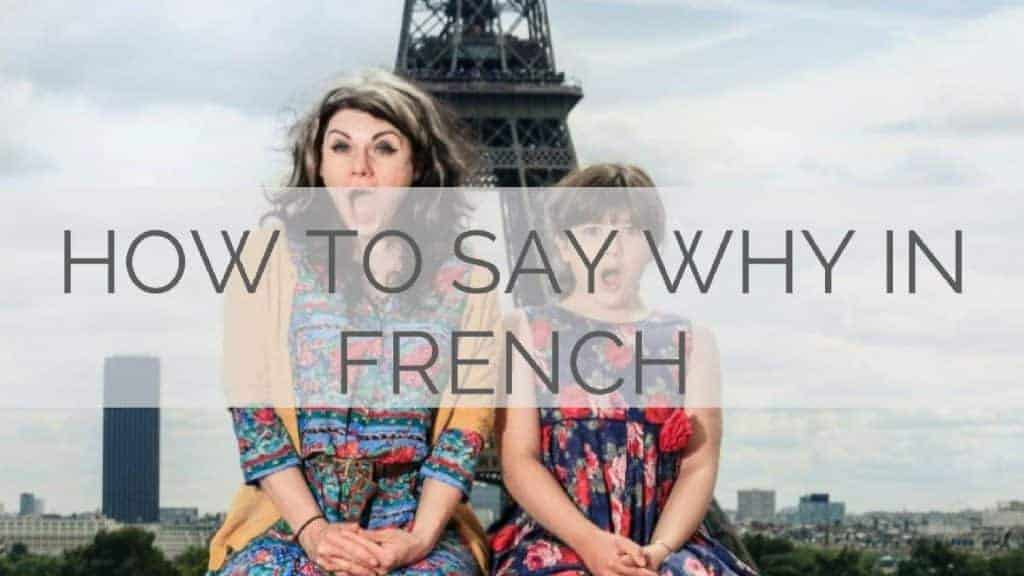 How To Say Why In French