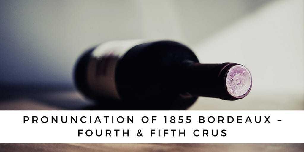 Pronunciation Of 1855 Bordeaux – Fourth & Fifth Crus