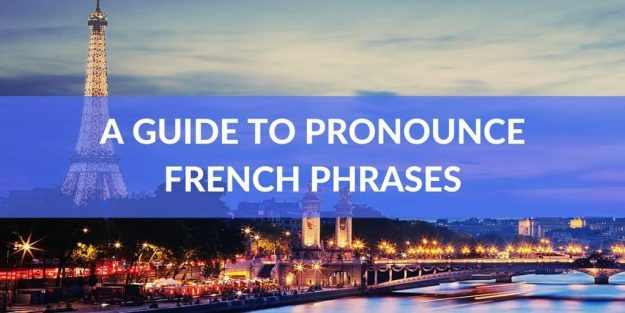 Guide To Pronounce French Phrases