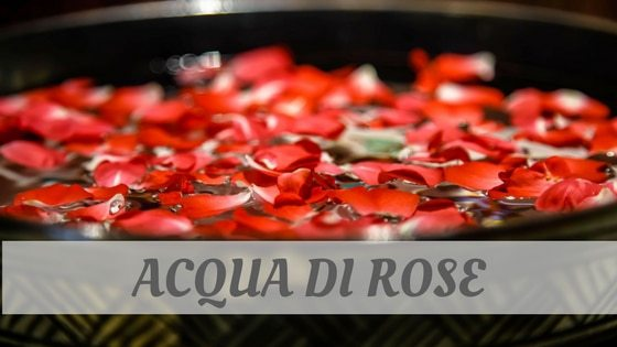 How To Say Acqua Di Rose?
