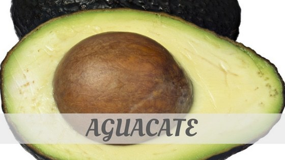 How To Say Aguacate