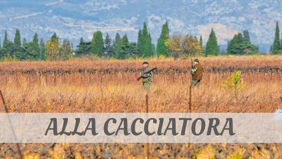 How Do You Pronounce Alla Cacciatora?