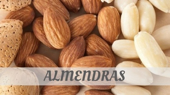 How To Say Almendras?