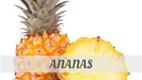 How Do You Pronounce How To Say Ananá, Ananás?