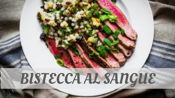 How Do You Pronounce Bistecca Al Sangue?