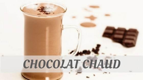 How Do You Pronounce Chocolat Chaud?