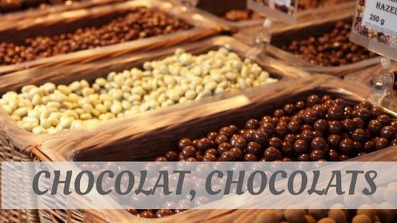 How To Say Chocolat, Chocolats?