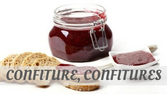 How Do You Pronounce Confiture, Confitures?