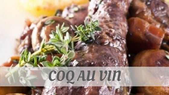 How To Say Coq Au Vin?