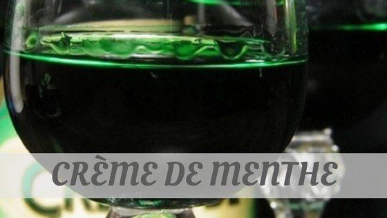 How To Say Crème De Menthe