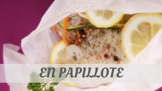 How Do You Pronounce En Papillote?