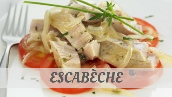 How To Say Escabèche?