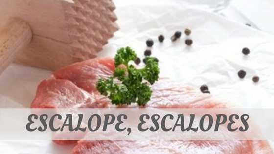 How Do You Pronounce Escalope, Escalopes (Spanish)?