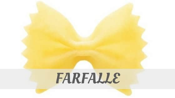 How Do You Pronounce Farfalle?