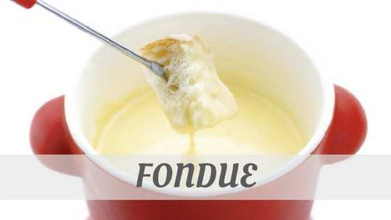 How To Say Fondue?