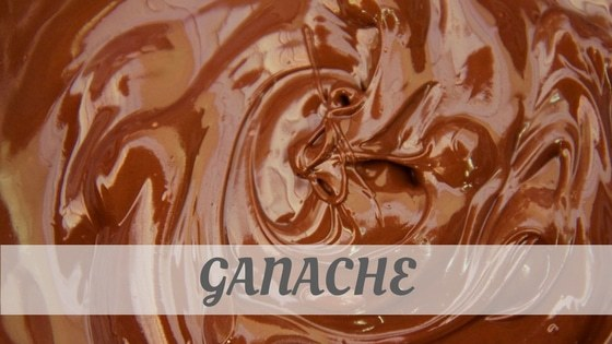 How Do You Pronounce Ganache?