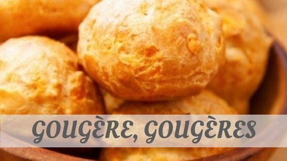 How Do You Pronounce Gougère, Gougères?