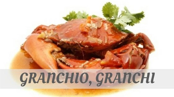 How Do You Pronounce How To Say Granchio, Granchi?