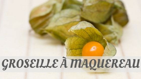 How Do You Pronounce Groseille À Maquereau?