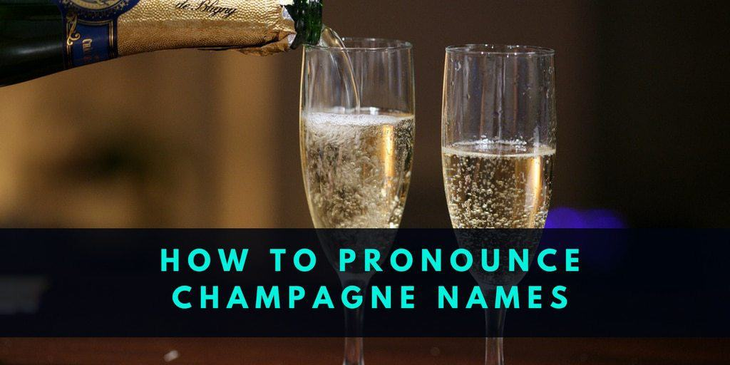 How To Pronounce Champagne Names