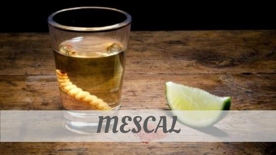 How Do You Pronounce Mescal?