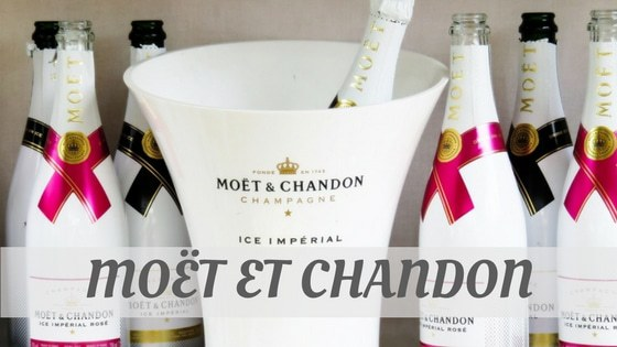 How Do You Pronounce Moët Et Chandon?