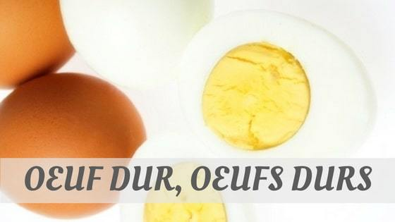 How Do You Pronounce How To Say Oeuf Dur, Oeufs Durs?