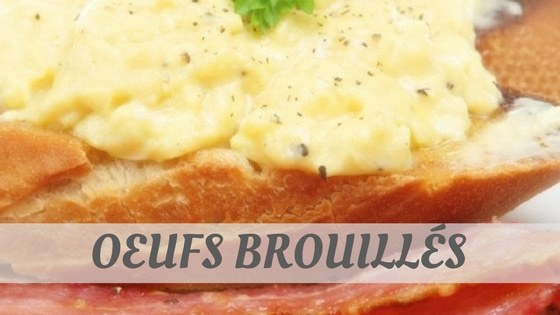 How To Say Oeufs Brouillés?
