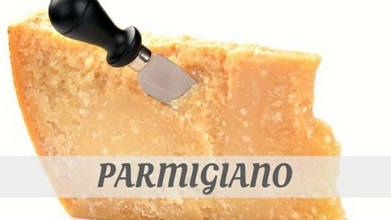 How Do You Pronounce Parmigiano?