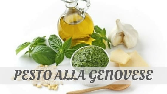 How Do You Pronounce Pesto Alla Genovese?