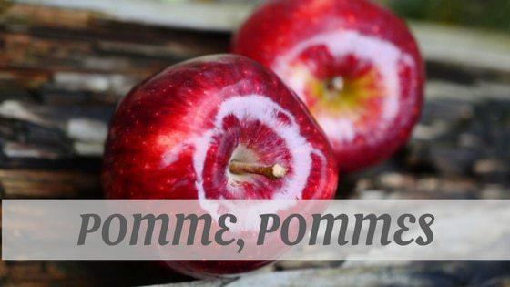Pomme, Pommes
