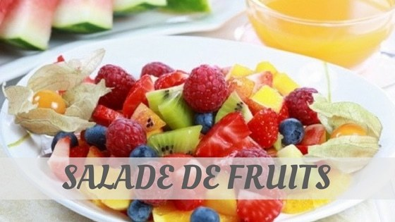 How Do You Pronounce Salade De Fruits?