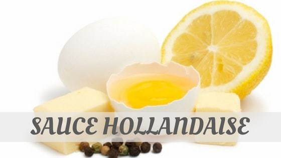 How To Say Sauce Hollandaise