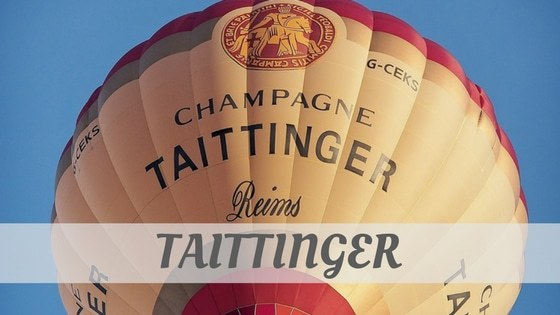 How Do You Pronounce Taittinger?