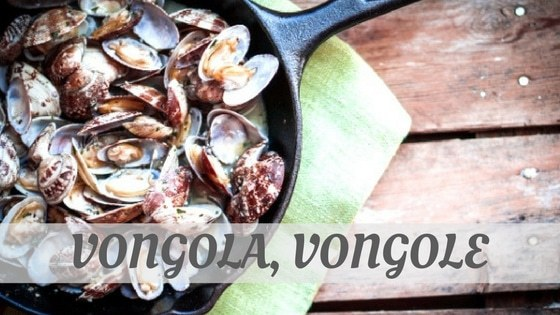 How Do You Pronounce Vongola, Vongole?