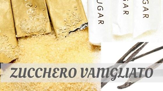 How To Say Zucchero Vanigliato